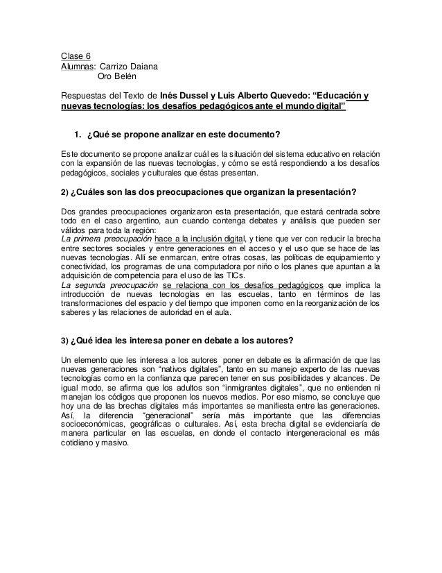 """Clase 6 Alumnas: Carrizo Daiana Oro Belén Respuestas del Texto de Inés Dussel y Luis Alberto Quevedo: """"Educación y nuevas ..."""