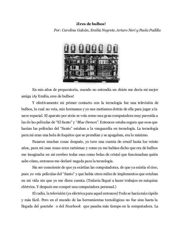 ¡Eres de bulbos! Por: Carolina Galván, Emilia Negrete, Arturo Neri y Paola Padilla En mis años de preparatoria, cuando no ...