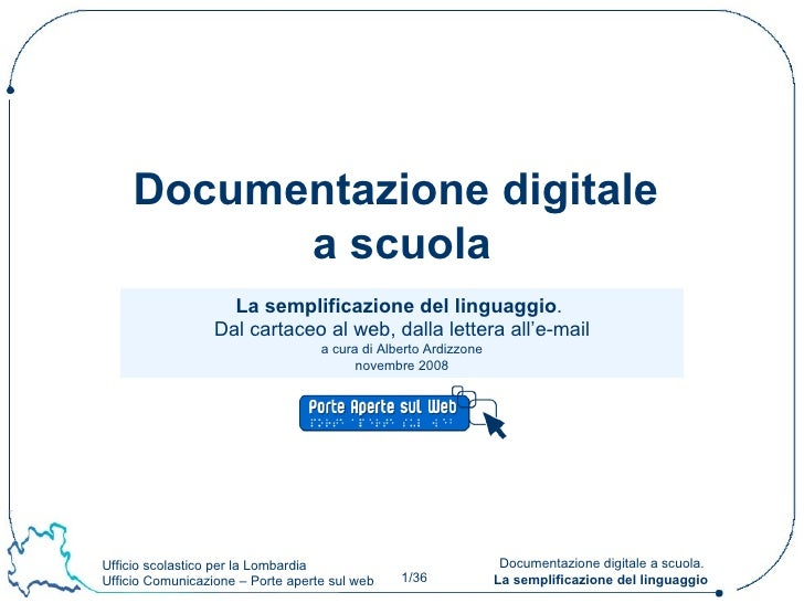 La semplificazione del linguaggio .  Dal cartaceo al web, dalla lettera all'e-mail a cura di Alberto Ardizzone novembre 20...