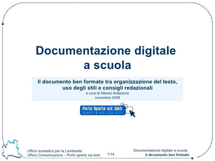 Il documento ben formato tra organizzazione del testo, uso degli stili e consigli redazionali a cura di Alberto Ardizzone ...
