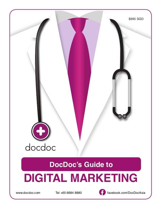 facebook.com/DocDocAsiawww.docdoc.com Tel +65 6684 8880DIGITAL MARKETING$995 SGD