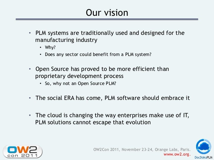 Our vision• PLM systems are traditionally used and designed for the   manufacturing industry   • Why?   • Does any sect...