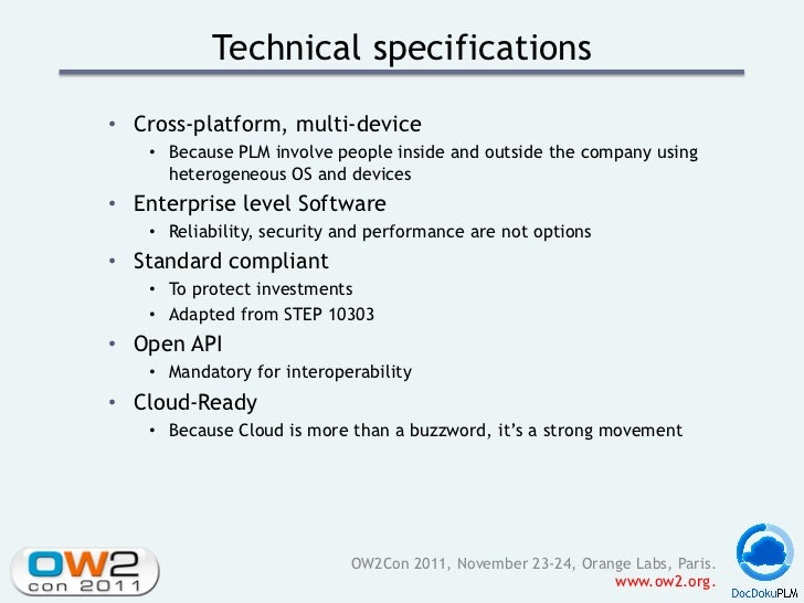 Technical specifications• Cross-platform, multi-device    • Because PLM involve people inside and outside the company us...