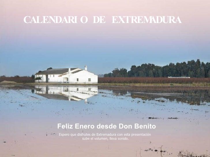 Espero que disfrutes de Extremadura con esta presentación sube el volumen, lleva sonido. CALENDARIO DE EXTREMADURA Feliz E...