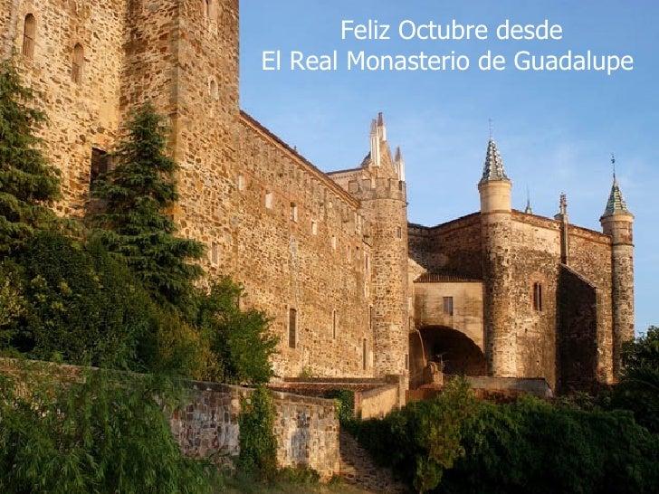 Feliz Octubre desde  El Real Monasterio de Guadalupe
