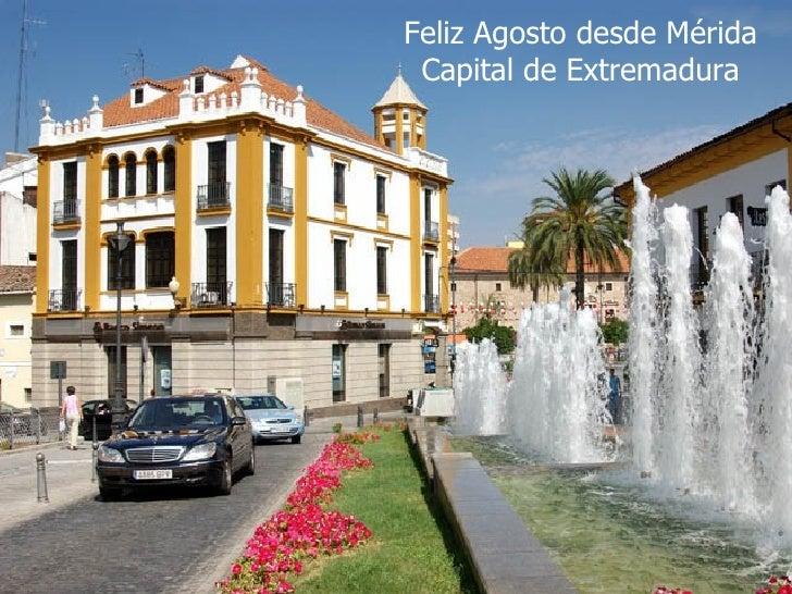 Feliz Agosto desde Mérida Capital de Extremadura