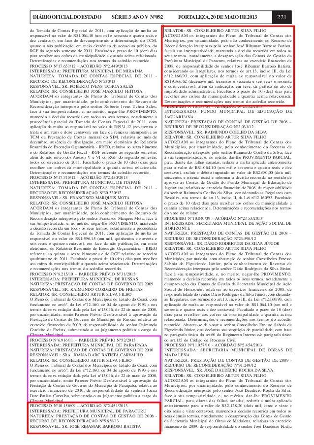 221DIÁRIOOFICIALDOESTADO SÉRIE 3 ANO V Nº092 FORTALEZA,20DEMAIODE2013da Tomada de Contas Especial de 2011, com aplicação d...