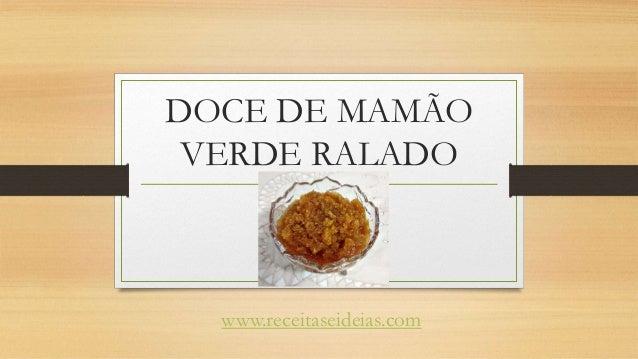 DOCE DE MAMÃO VERDE RALADO www.receitaseideias.com