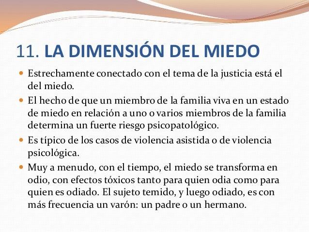 11. LA DIMENSIÓN DEL MIEDO  Estrechamente conectado con el tema de la justicia está el del miedo.  El hecho de que un mi...