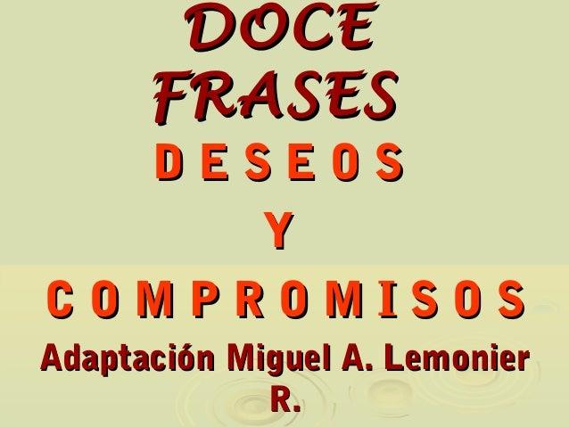 DOCE      FRASES  DESEOS     YCOMPROMISOSAdaptación Miguel A. Lemonier             R.