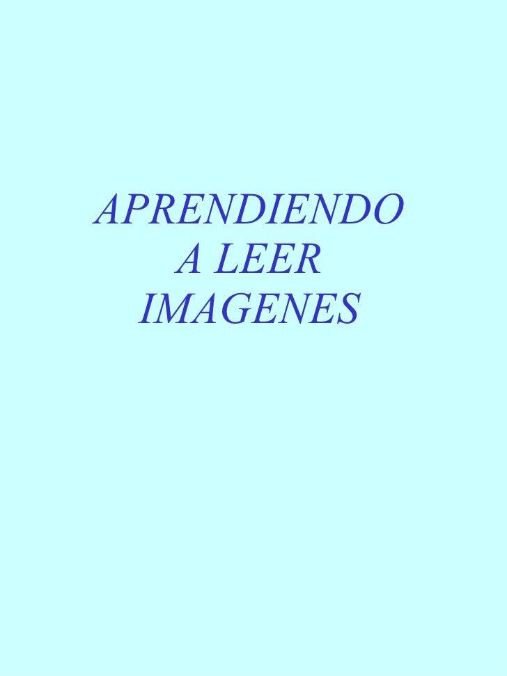 APRENDIENDO A LEER IMAGENES