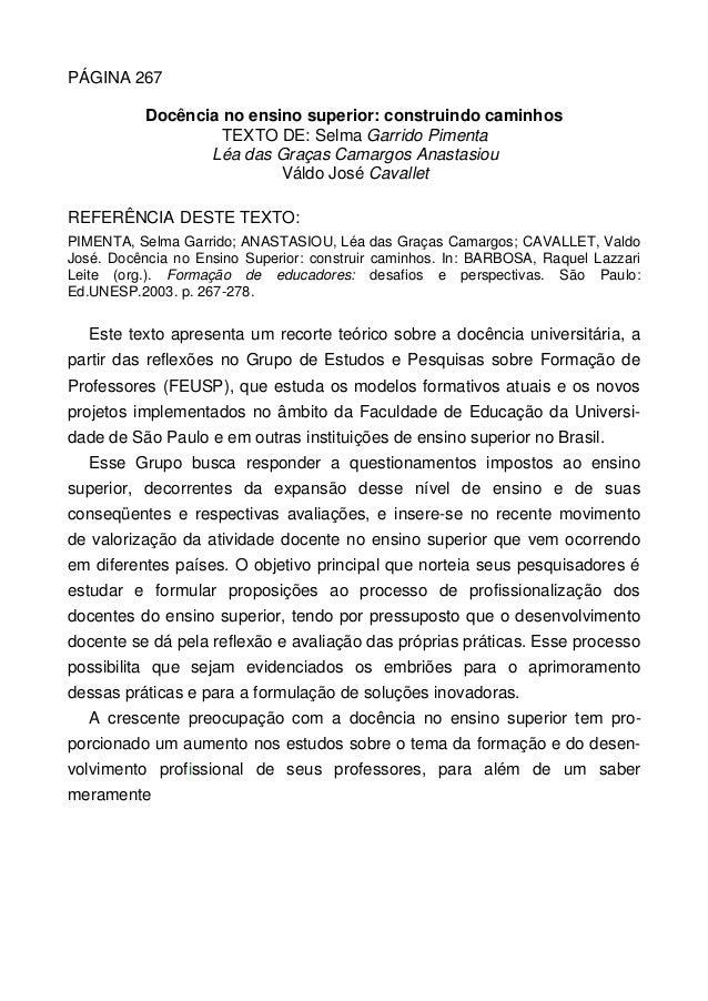 PÁGINA 267 Docência no ensino superior: construindo caminhos TEXTO DE: Selma Garrido Pimenta Léa das Graças Camargos Anast...