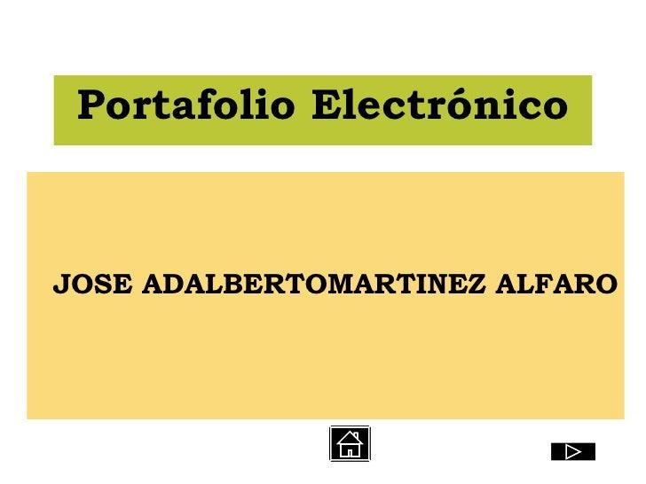 Portafolio Electrónico JOSE ADALBERTOMARTINEZ ALFARO