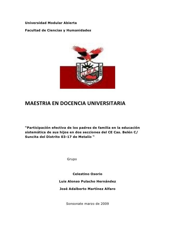 """Universidad Modular Abierta  Facultad de Ciencias y Humanidades     MAESTRIA EN DOCENCIA UNIVERSITARIA    """"Participación e..."""