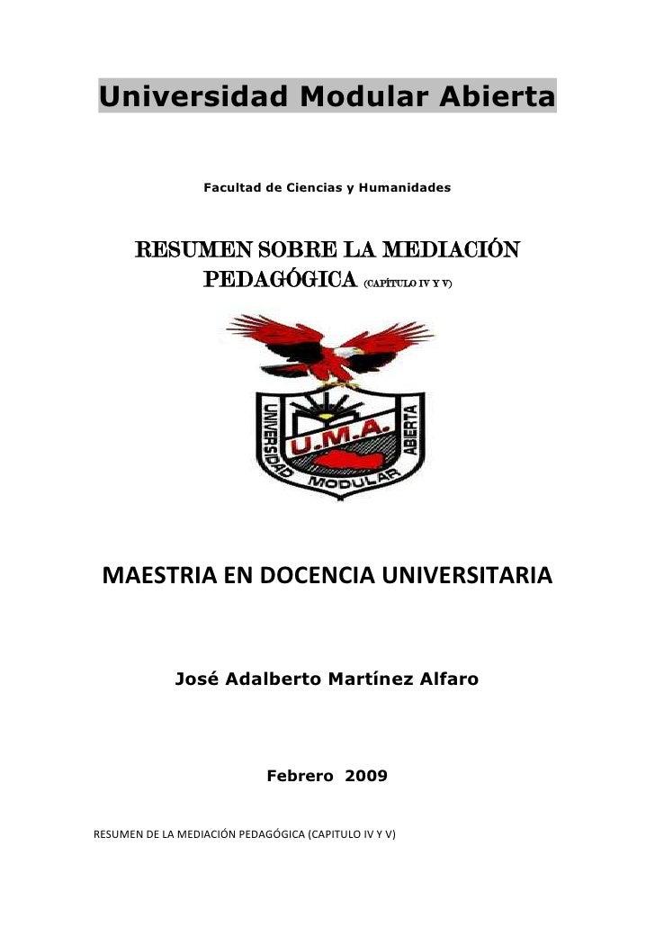 Universidad Modular Abierta                    Facultad de Ciencias y Humanidades            RESUMEN SOBRE LA MEDIACIÓN   ...