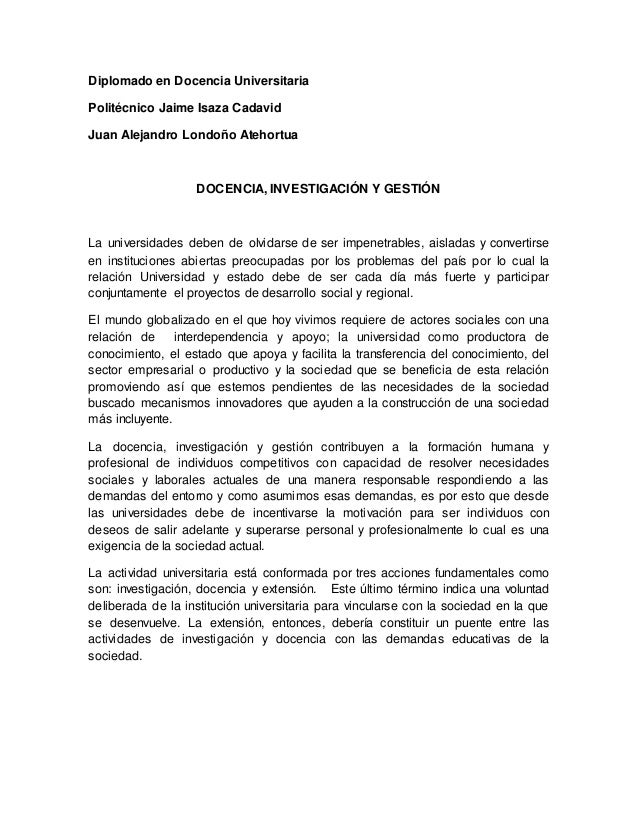 Diplomado en Docencia Universitaria Politécnico Jaime Isaza Cadavid Juan Alejandro Londoño Atehortua DOCENCIA, INVESTIGACI...