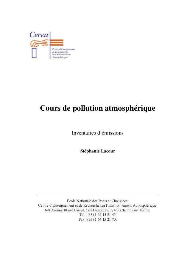Cours de pollution atmosphérique Inventaires d'émissions Stéphanie Lacour Ecole Nationale des Ponts et Chaussées. Centre d...