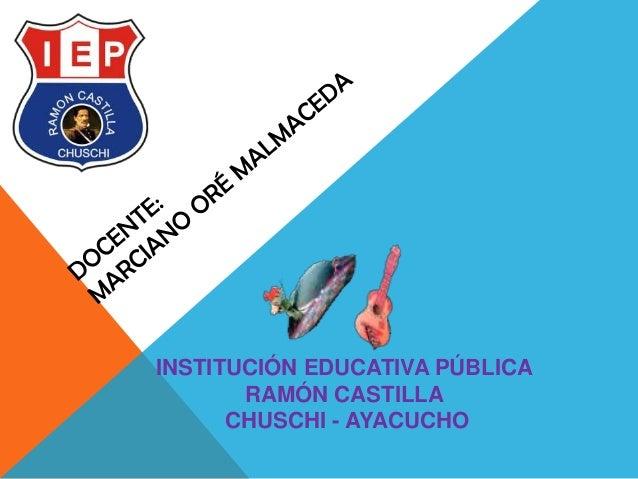 INSTITUCIÓN EDUCATIVA PÚBLICARAMÓN CASTILLACHUSCHI - AYACUCHO