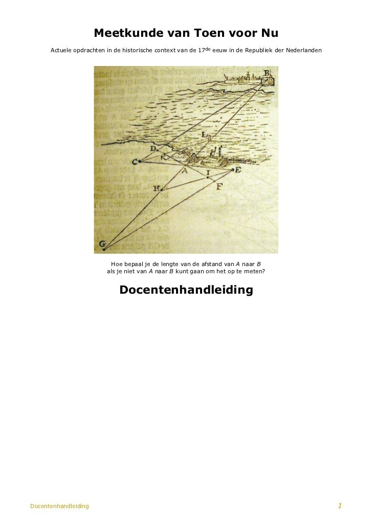 Meetkunde van Toen voor Nu      Actuele opdrachten in de historische context van de 17de eeuw in de Republiek der Nederlan...