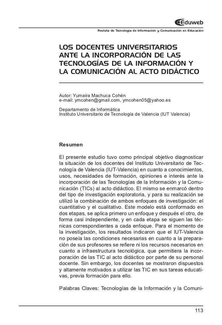Revista de Tecnología de Información y Comunicación en EducaciónLOS DOCENTES UNIVERSITARIOSANTE LA INCORPORACIÓN DE LASTEC...