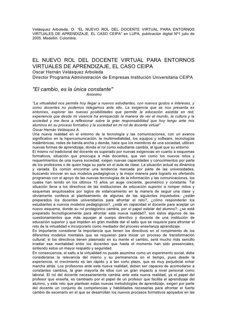 """Velásquez Arboleda, O. """"EL NUEVO ROL DEL DOCENTE VIRTUAL PARA ENTORNOS VIRTUALES DE APRENDIZAJE, EL CASO CEIPA"""" en LUPA, p..."""
