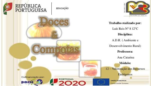Trabalho realizado por: Luís Reis Nº 8 12ºC Disciplina: A.D.R. ( Ambiente e Desenvolvimento Rural) Professora: Ana Catarin...