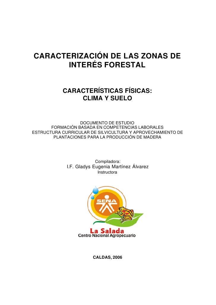 CARACTERIZACIÓN DE LAS ZONAS DE        INTERÉS FORESTAL              CARACTERÍSTICAS FÍSICAS:                CLIMA Y SUELO...