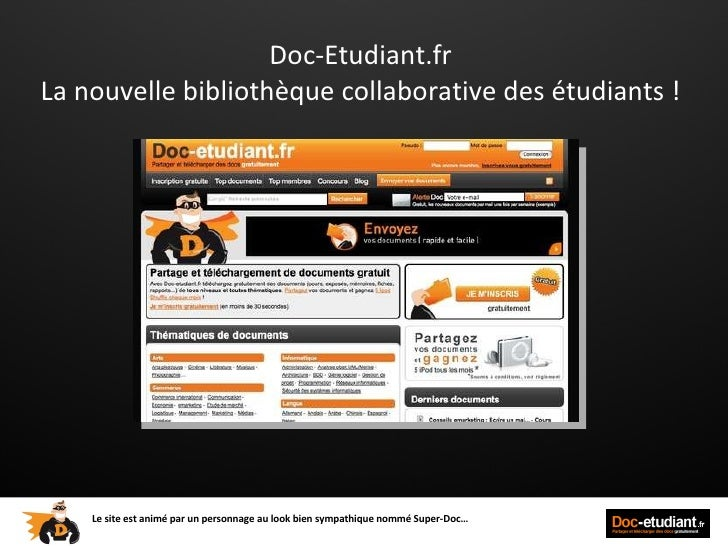 Doc-Etudiant.fr  La nouvelle bibliothèque collaborative des étudiants !  Le site est animé par un personnage au look bien ...