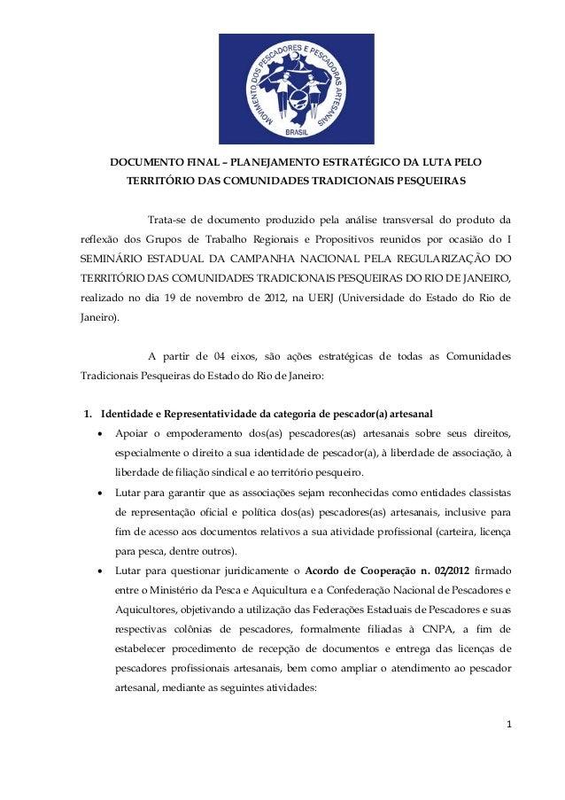DOCUMENTO FINAL – PLANEJAMENTO ESTRATÉGICO DA LUTA PELO            TERRITÓRIO DAS COMUNIDADES TRADICIONAIS PESQUEIRAS     ...