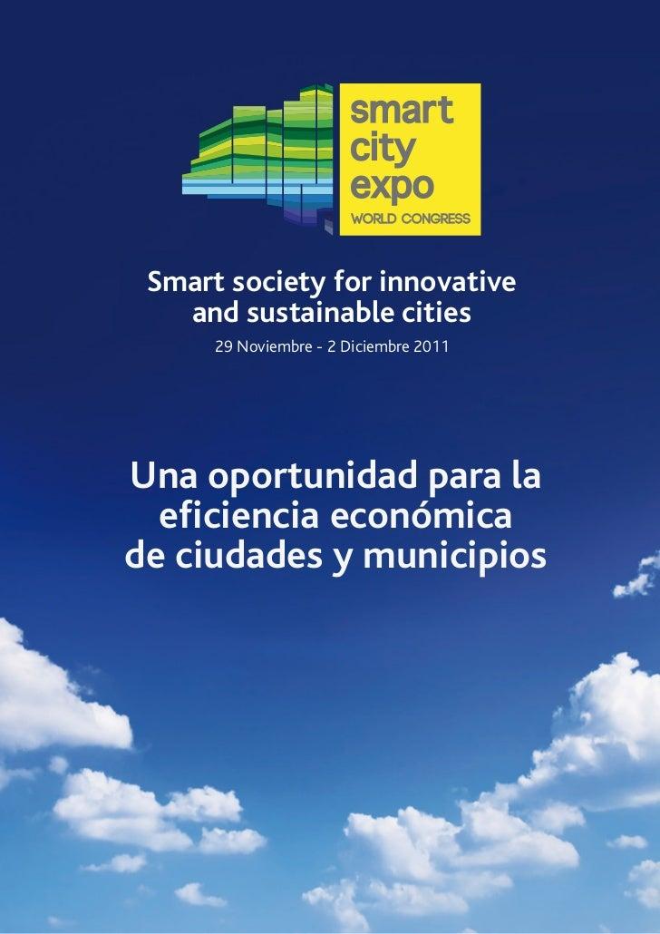 Smart society for innovative   and sustainable cities      29 Noviembre - 2 Diciembre 2011Una oportunidad para la  eficien...