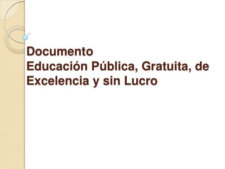 DocumentoEducación Pública, Gratuita, deExcelencia y sin Lucro