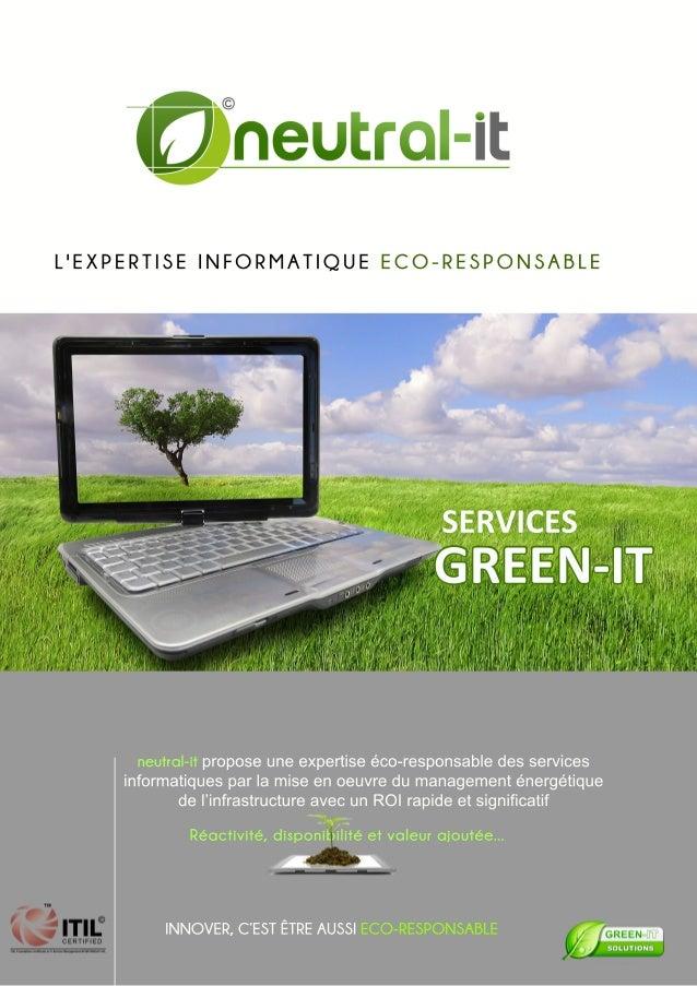 L'EXPERTISE INFORMATIQUE ECO-RESPONSABLE  SERVICES  GREEN-IT  neutral-it propose une expertise éco-responsable des service...