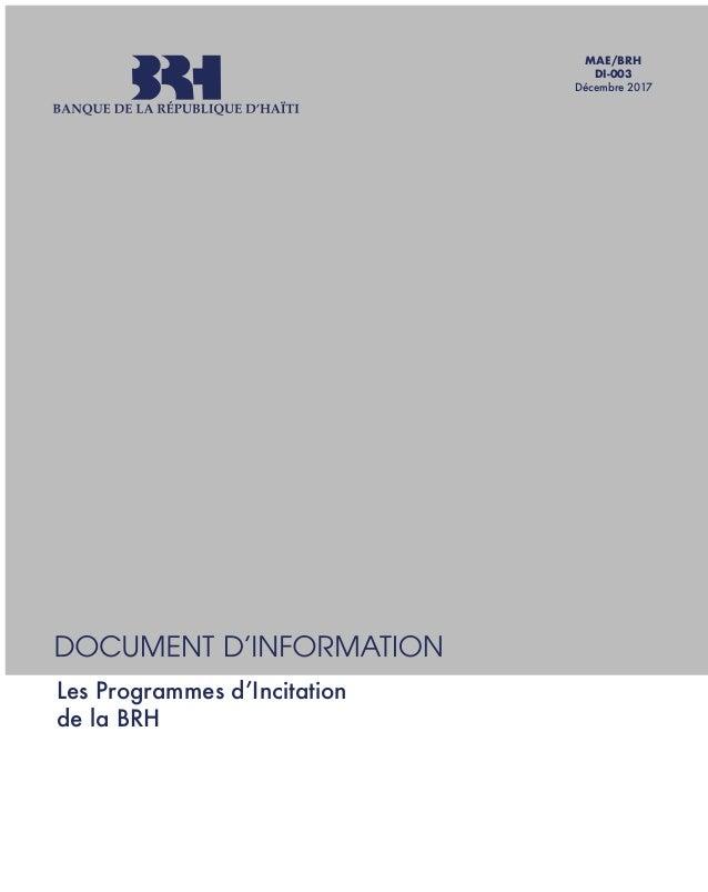 MAE/BRH DI-003 Décembre 2017 Les Programmes d'Incitation de la BRH