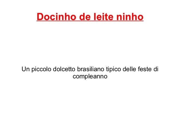 Docinho de leite ninho Un piccolo dolcetto brasiliano tipico delle feste di compleanno