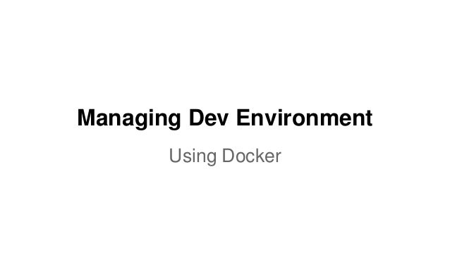 Managing Dev Environment Using Docker