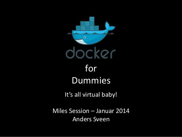 for Dummies It's all virtual baby! Miles Session – Januar 2014 Anders Sveen
