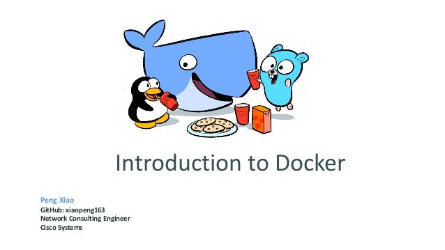 introduction to docker peng xiao github xiaopeng163 network consulting engineer cisco systems - Network Consulting Engineer