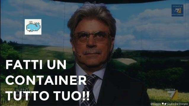 FATTI UN CONTAINER TUTTO TUO!! @liuggio Giulio De Donato