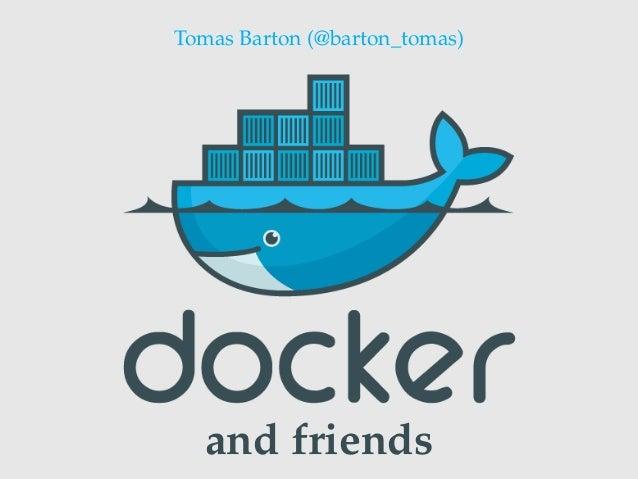 Tomas Barton (@barton_tomas)  and friends