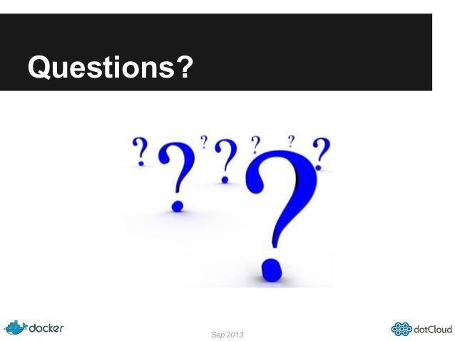 Questions? Sep 2013
