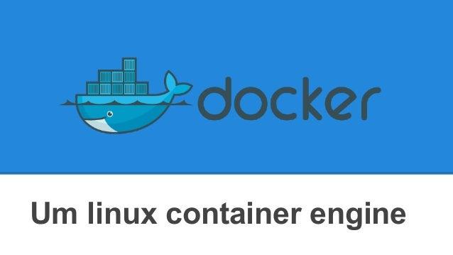 Um linux container engine