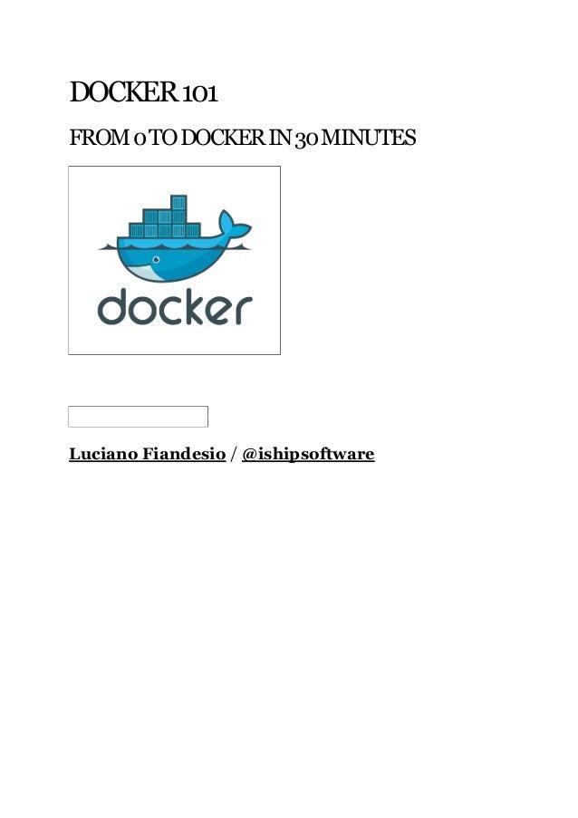 DOCKER101 FROM0TODOCKERIN30MINUTES /LucianoFiandesio @ishipsoftware