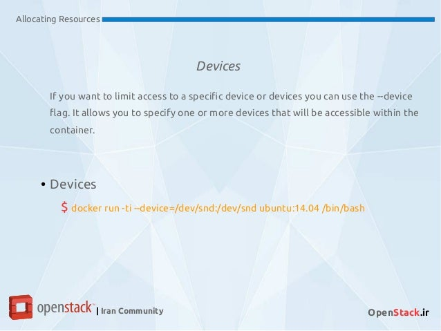 Devices Allocating Resources | Iran Community OpenStack.ir If you want to limit access to a specific device or devices you...