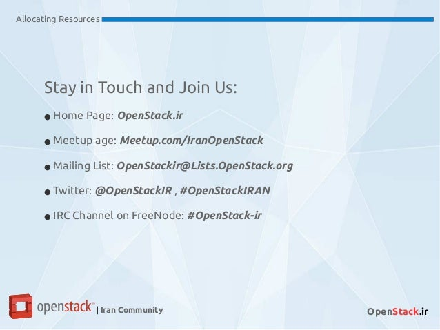 Allocating Resources | Iran Community OpenStack.ir Stay in Touch and Join Us: ● Home Page: OpenStack.ir ● Meetup age: Meet...