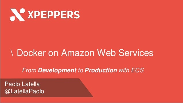 Amazon Web Services and Docker: from developing to production