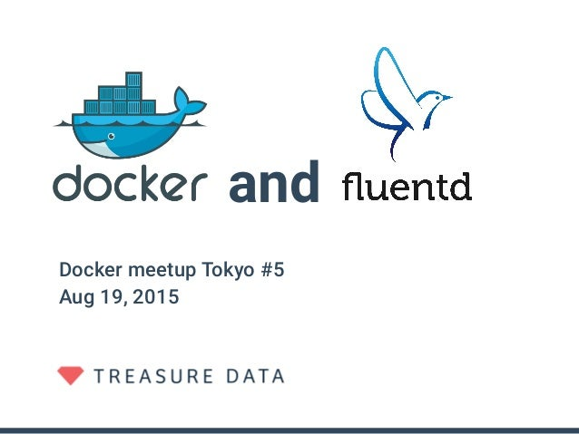 and Docker meetup Tokyo #5 Aug 19, 2015