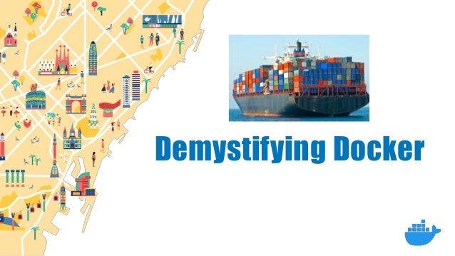 Demystifying Docker