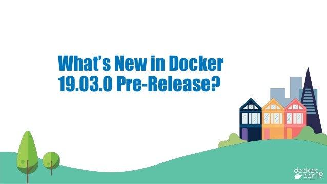 What's New in Docker 19.03.0 Pre-Release?