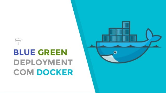 BLUE GREEN DEPLOYMENT COM DOCKER