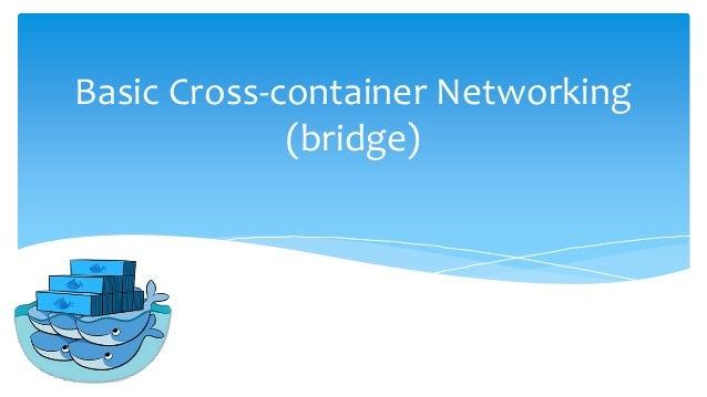 Basic Cross-container Networking (bridge)